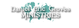 Daniel Eric Groves Ministries