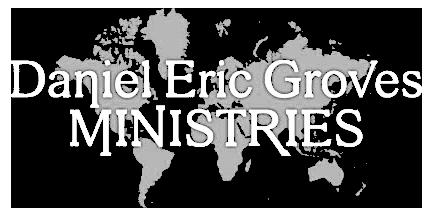 Daniel Eric Groves Ministries